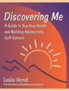 Discovering Me: A Guide to Teaching Health and Building Adolescents' Self-Esteem - Herod, Leslie; Biddle, Meg