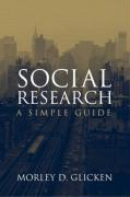 Social Research: A Simple Guide - Glicken, Morley D.
