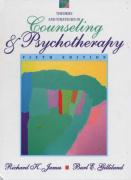 Theories and Strategies in Counseling and Psychotherapy - James, Richard K.; Gilliland, Burl E.; Gilliland, Burl E.
