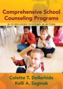 Comprehensive School Counseling Programs: K-12 Delivery Systems in Action - Dollarhide, Colette T.; Saginak, Kelli A.