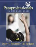 Paraprofessionals in the Classroom - Ashbaker, Betty Y.; Morgan, Jill