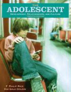 The Adolescent: Development, Relationships, and Culture - Rice, F. Philip; Dolgin, Kim Gale