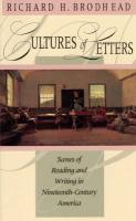 Cultures of Letters Cultures of Letters Cultures of Letters: Scenes of Reading and Writing in Nineteenth-Century America Scenes of Reading and Writing - Brodhead, Richard H.