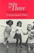 Mollie Is Three: Growing Up in School - Paley, Vivian Gussin