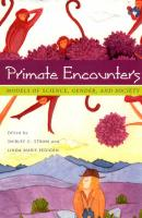 Primate Encounters: Models of Science, Gender, and Society - Strum, Shirley C.