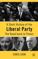 A Short History of the Liberal Party: The Road Back to Power - Cook, Chris