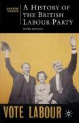 A History of the British Labour Party - Thorpe, Andrew