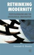 Rethinking Modernity: Postcolonialism and the Sociological Imagination - Bhambra, Gurminder K.
