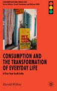 Consumption and the Transformation of Everyday Life: A View from South India - Wilhite, Harold