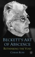 Beckett's Art of Absence: Rethinking the Void - Ross, Ciaran