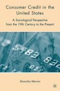 Consumer Credit in the United States: A Sociological Perspective from the 19th Century to the Present - Marron, Donncha