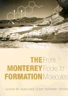 The Monterey Formation: From Rocks to Molecules
