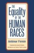 The Equality of the Human Races - Firmin, Joseph-Antenor