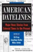 American Datelines: Major News Stories from Colonial Times to the Present - Premacanda, Ed