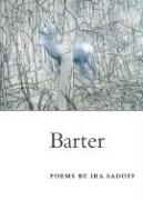 Barter: Poems - Sadoff, Ira