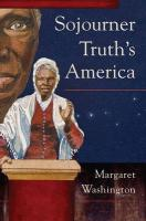 Sojourner Truth's America - Washington, Margaret