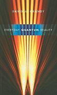 Everyday Quantum Reality - Grandy, David A.