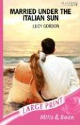 Married Under the Italian Sun - Gordon, Lucy