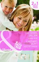 Like Father Like Son. Karina Bliss. a Mother's Secret - Bliss, Karina