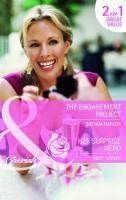 The Engagement Project. Brenda Harlen. Her Surprise Hero - Harlen, Brenda