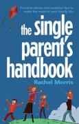 Single Parents' Handbook - Morris, Rachel