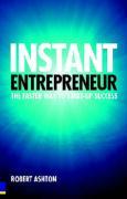 Instant Entrepreneur - Ashton, Robert