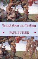 Temptation and Testing - Butler, Paul
