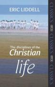 Disciplines of the Christian Life - Liddell, Eric