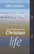 Disciplines of the Christian Life - Liddell, Eric