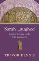 Sarah Laughed - Women's Voices in the Old Testament - Dennis; Dennis, Trevor