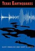 Texas Earthquakes - Frohlich, Cliff; Davis, Scott D.