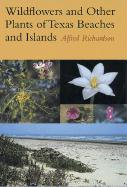 Wildflowers and Other Plants of Texas Beaches and Islands - Richardson, Alfred