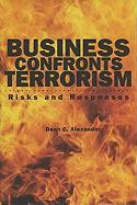 Business Confronts Terrorism: Risks and Responses - Alexander, Dean C.