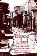 Blood Libel: The Damascus Affair of 1840 - Florence, Ronald