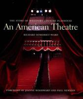 An American Theatre (Deluxe Box Edition): The Story of Westport Country Playhouse, 1931-2005 - Somerset-Ward, Richard
