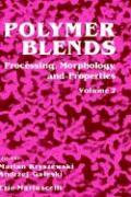 Polymer Blends: Processing, Morphology and Properties - Kryszewski, Marian; Martuscelli, Ezio; Galeski, Andrzej