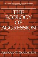 The Ecology of Aggression - Goldstein, Arnold P.