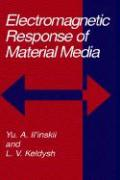 Electromagnetic Response of Material Media - Keldysh, L. V.; Il'inskii, Yu. A.