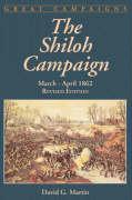 The Shiloh Campaign: March-April 1862 - Martin, David G.