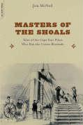 Masters of the Shoals: Tales of the Cape Fear Pilots Who Ran the Union Blockade - McNeil, Jim