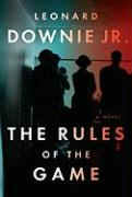 The Rules of the Game - Downie, Leonard, Jr.