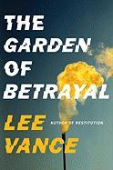 The Garden of Betrayal - Vance, Lee