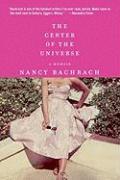 The Center of the Universe: A Memoir - Bachrach, Nancy