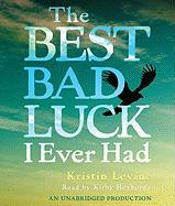 The Best Bad Luck I Ever Had - Levine, Kristin