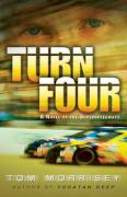 Turn Four: A Novel of the Superspeedways - Morrisey, Tom