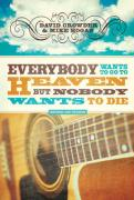 Everybody Wants to Go to Heaven, But Nobody Wants to Die - Crowder, David; Hogan, Mike