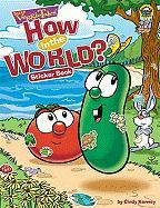 VeggieTales How in the World? [With Over 100 Stickers] - Kenney, Cindy