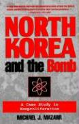 North Korea and the Bomb - Mazarr, Michael J.