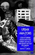 Urban Amazons - Green, Sarah F.