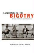 Dancing with Bigotry: Beyond the Politics of Tolerance - Macedo, Donaldo P.; Bartolome, Lilia I.